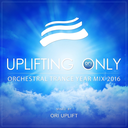 Uplifting Only - Orchestral Trance Year Mix 2016 (Mixed By Ori Uplift) (2017)