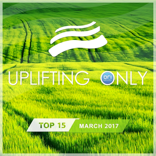 Uplifting Only Top 15 March (2017)