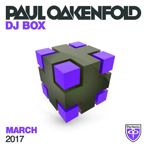 Paul Oakenfold - DJ Box March (2017)