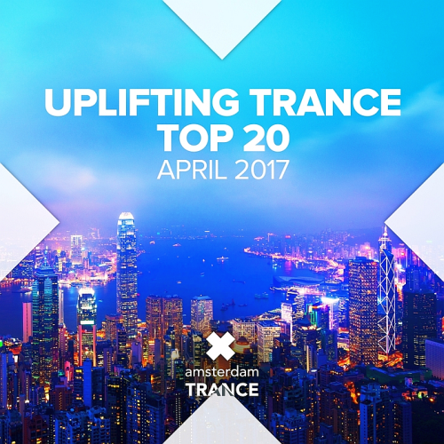 Uplifting Trance Top Twenty - April (2017)