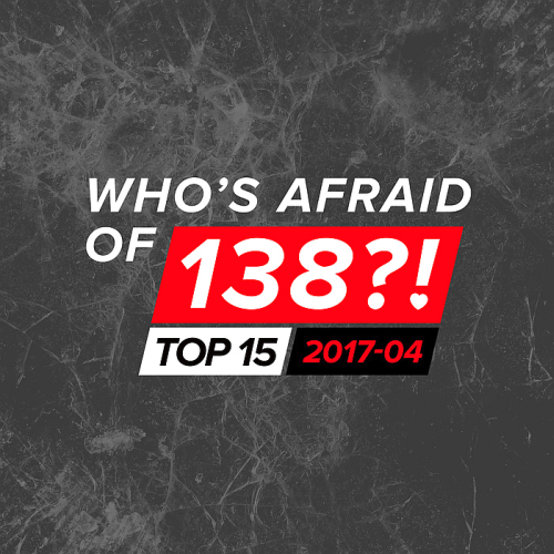 Whos Afraid Of 138! Top 15 (2017-04)