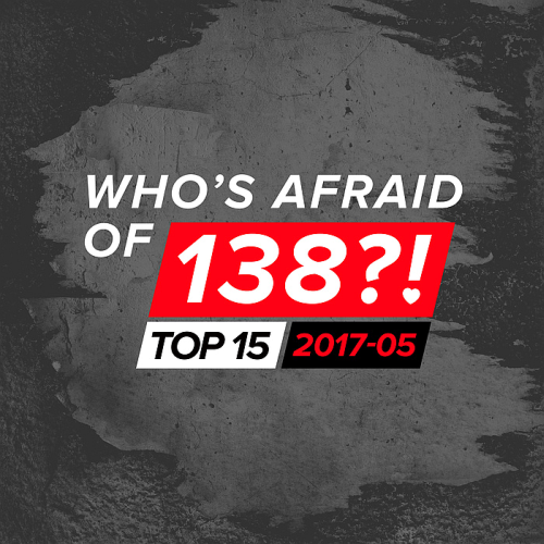 Whos Afraid Of 138! Top 15 (2017-05)