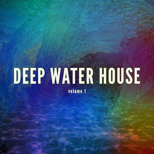 Deep Wate House Vol 1 (Finest Balearic Deep House Tunes) (2017)