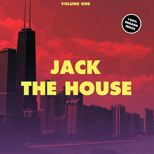 Jack the House Vol 1 - 100% Chicago Traxx