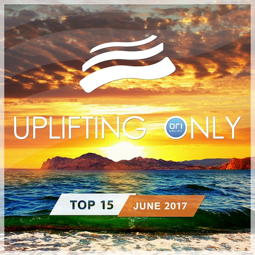 Uplifting Only Top 15 June (2017)