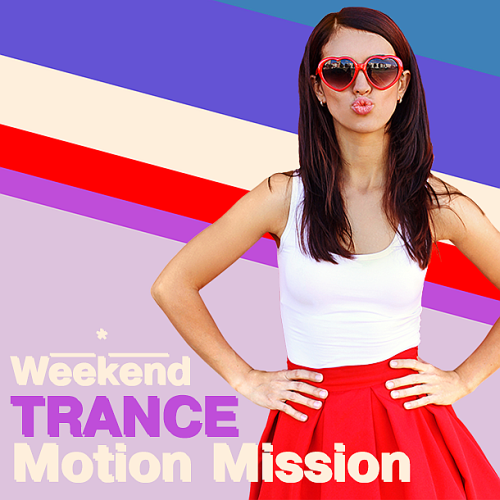 Weekend Trance Motion Mission (2017)