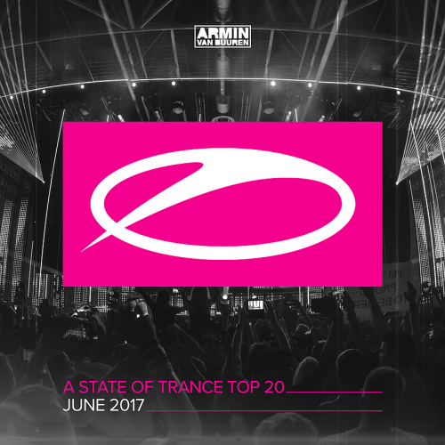 A State Of Trance Top 20 - June 2017 (Including Classic Bonus Track) (2017)