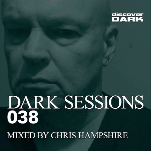 Dark Sessions 038 (Mixed by Chris Hampshire) (2017)