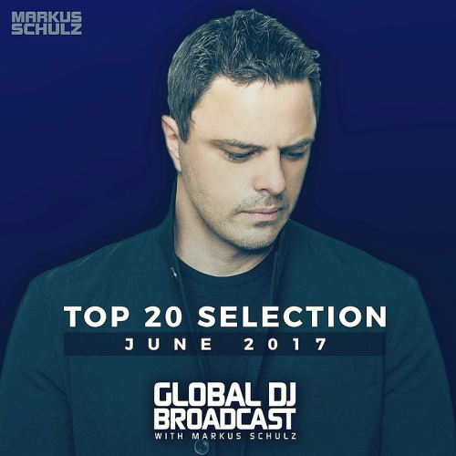 Global DJ Broadcast - Top 20 June (2017)