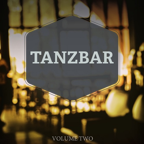 Tanzbar Vol.2 (Finest Selection Of Modern Deep House Tunes) (2017)