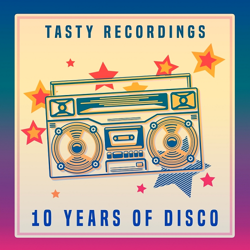 Tasty Recordings - 10 Years of Disco (2017)
