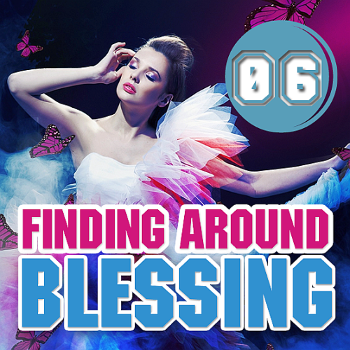 Finding Around Blessing (Energy Tech Trance) 006 (2017)