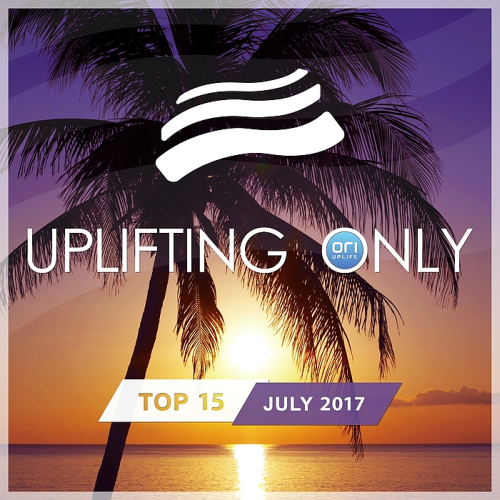 Uplifting Only Top 15 July (2017)