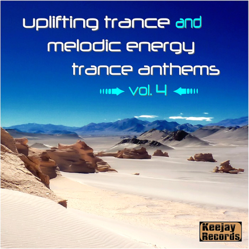 Uplifting Trance and Melodic Energy Trance Anthems Vol 4 (2017)