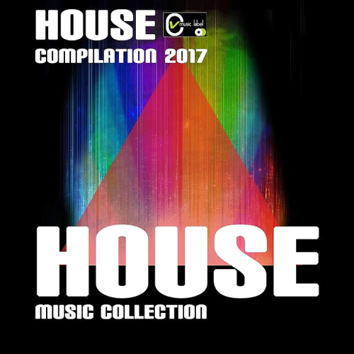 House Compilation 2017 (House Music Collection) (2017)