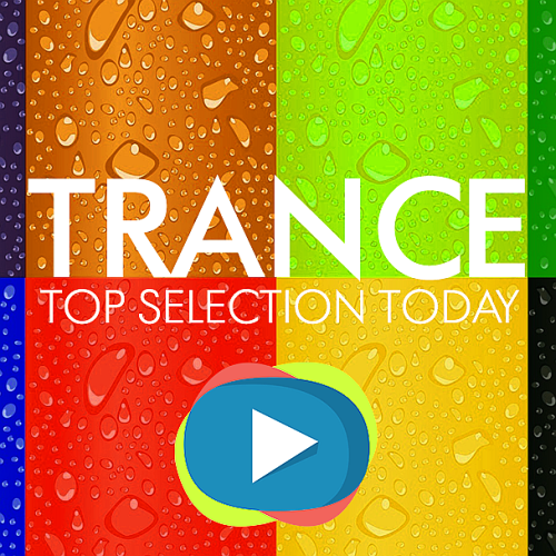 Top Selection Trance Today 25 July (2017)