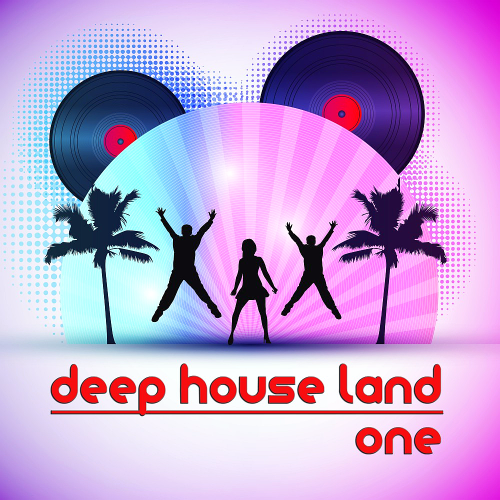 Deep House Land One (A Deep Selection) (2017)